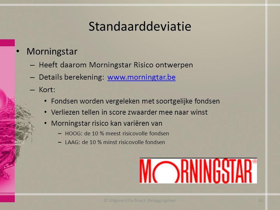 Standaarddeviatie Morningstar – Heeft daarom Morningstar Risico ontwerpen – Details berekening: www.morningtar.bewww.morningtar.be – Kort: Fondsen wor