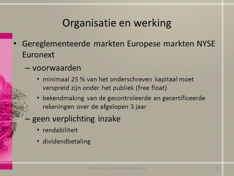 Organisatie en werking Gereglementeerde markten Europese markten NYSE Euronext – voorwaarden minimaal 25 % van het onderschreven kapitaal moet verspre
