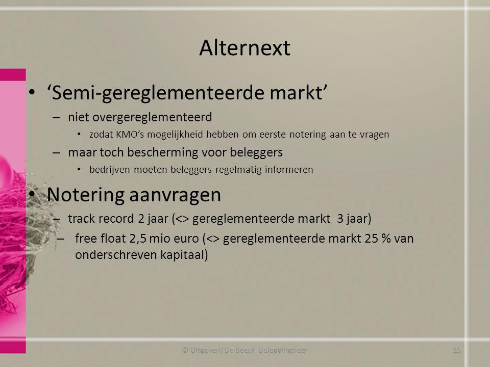 Alternext 'Semi-gereglementeerde markt' – niet overgereglementeerd zodat KMO's mogelijkheid hebben om eerste notering aan te vragen – maar toch besche