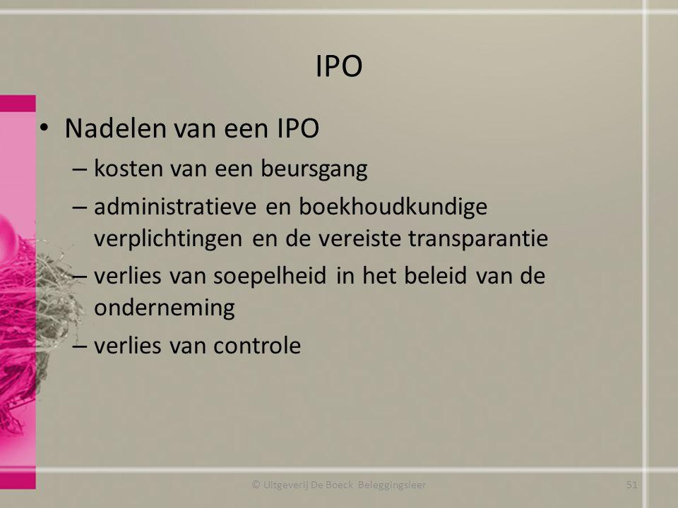 IPO Nadelen van een IPO – kosten van een beursgang – administratieve en boekhoudkundige verplichtingen en de vereiste transparantie – verlies van soep