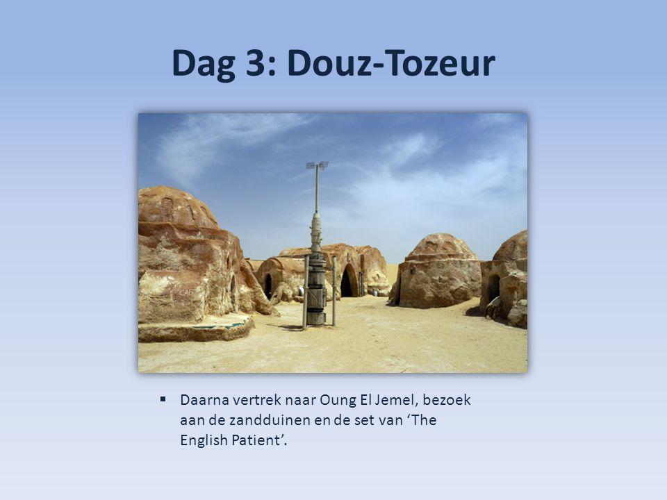 Dag 3: Douz-Tozeur  Daarna vertrek naar Oung El Jemel, bezoek aan de zandduinen en de set van 'The English Patient'.
