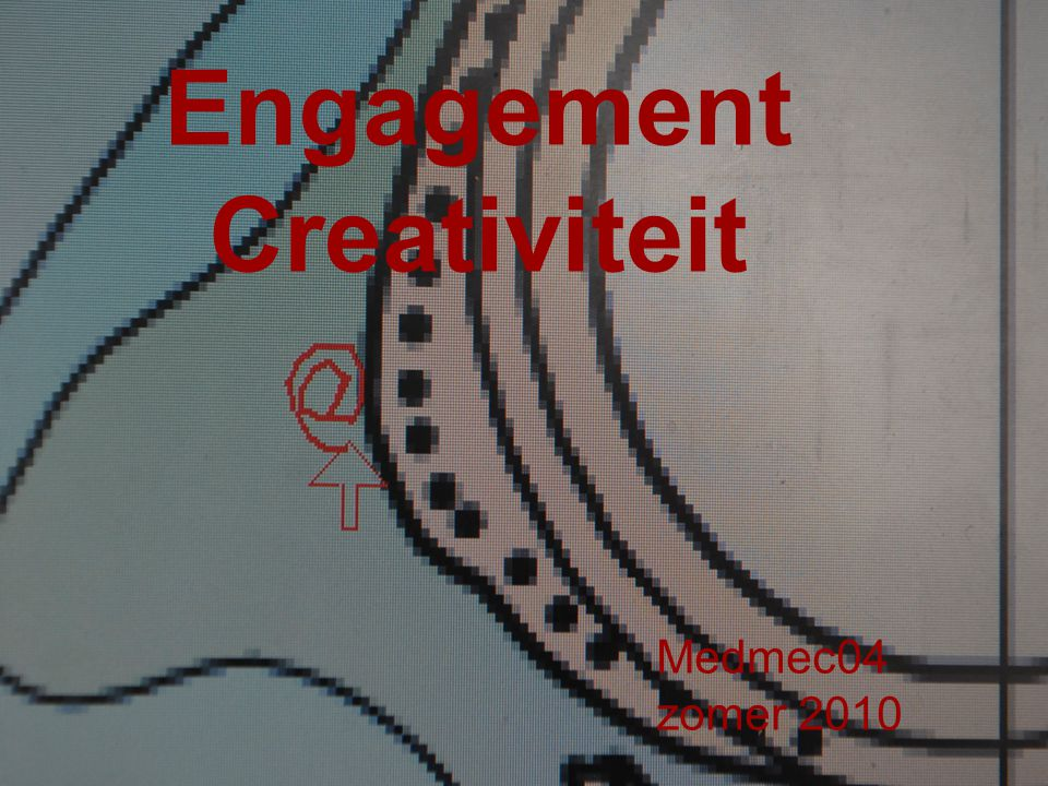 Engagement Creativiteit Medmec04 zomer 2010
