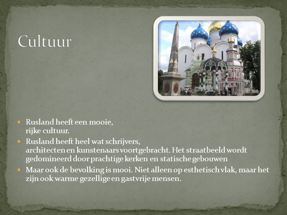 Rusland heeft een mooie, rijke cultuur.