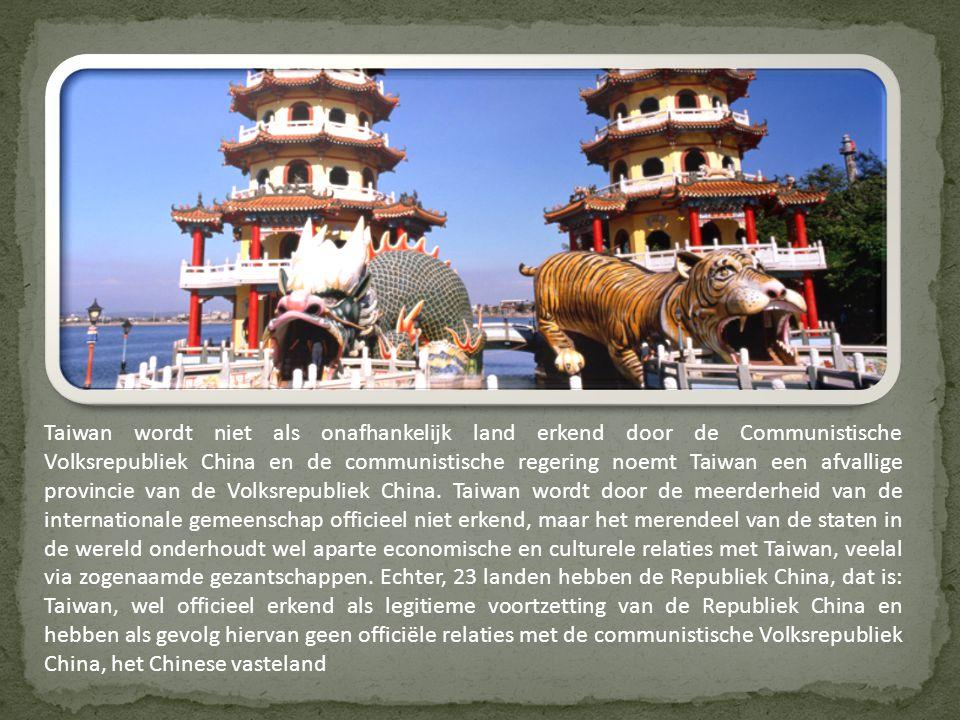 Taiwan wordt niet als onafhankelijk land erkend door de Communistische Volksrepubliek China en de communistische regering noemt Taiwan een afvallige provincie van de Volksrepubliek China.