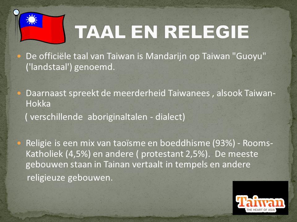 De officiële taal van Taiwan is Mandarijn op Taiwan Guoyu ( landstaal ) genoemd.