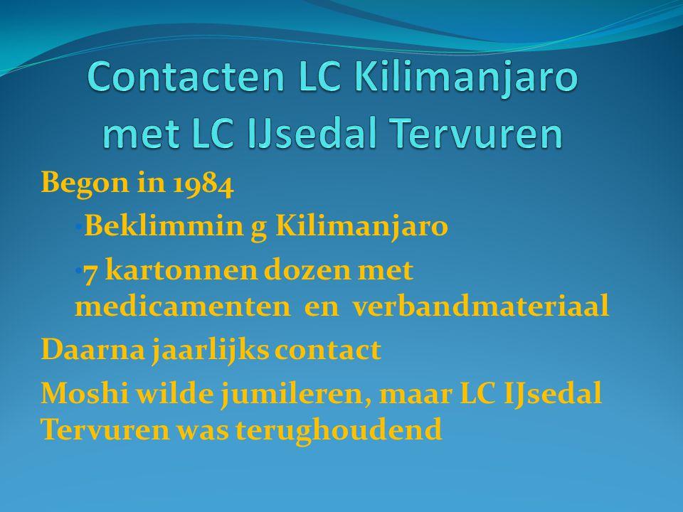Begon in 1984 Beklimmin g Kilimanjaro 7 kartonnen dozen met medicamenten en verbandmateriaal Daarna jaarlijks contact Moshi wilde jumileren, maar LC IJsedal Tervuren was terughoudend
