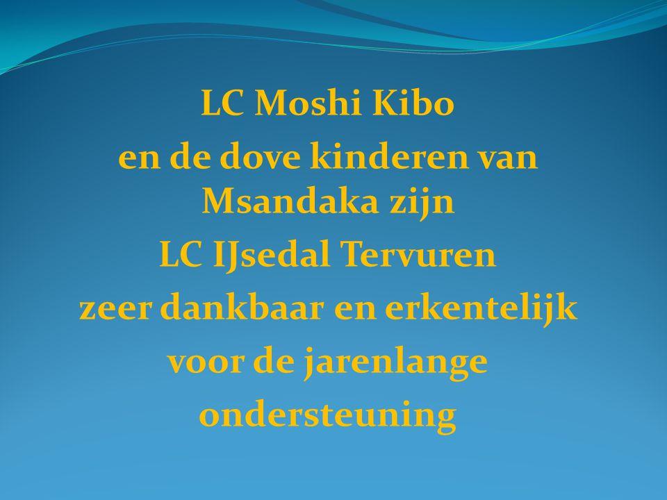 LC Moshi Kibo en de dove kinderen van Msandaka zijn LC IJsedal Tervuren zeer dankbaar en erkentelijk voor de jarenlange ondersteuning