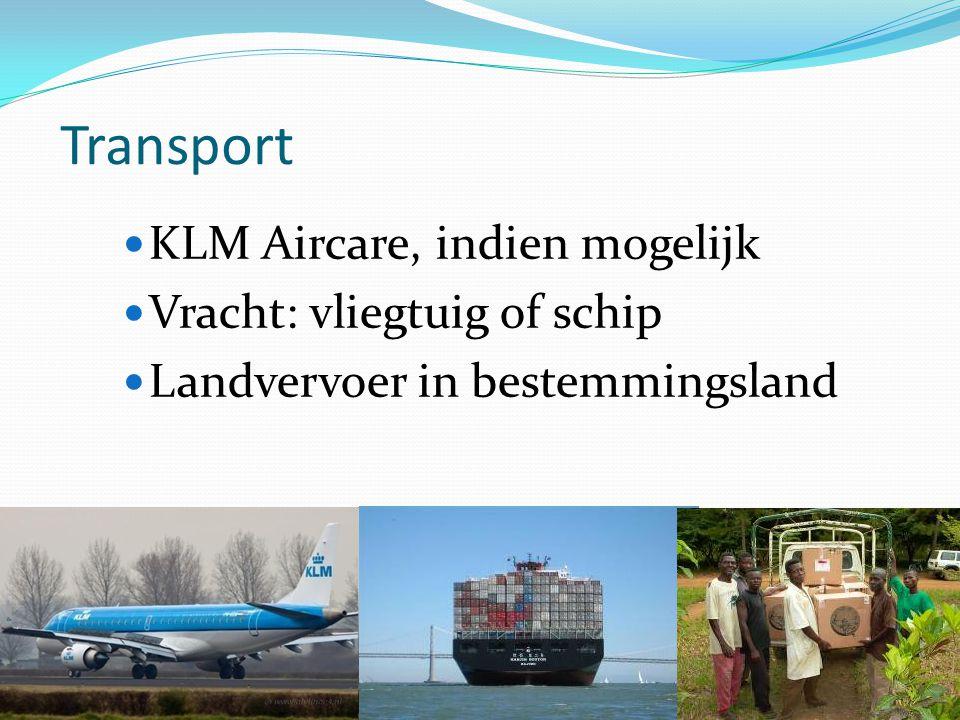 Transport KLM Aircare, indien mogelijk Vracht: vliegtuig of schip Landvervoer in bestemmingsland