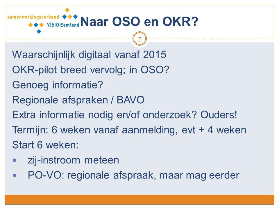 Naar OSO en OKR? 5 Waarschijnlijk digitaal vanaf 2015 OKR-pilot breed vervolg; in OSO? Genoeg informatie? Regionale afspraken / BAVO Extra informatie