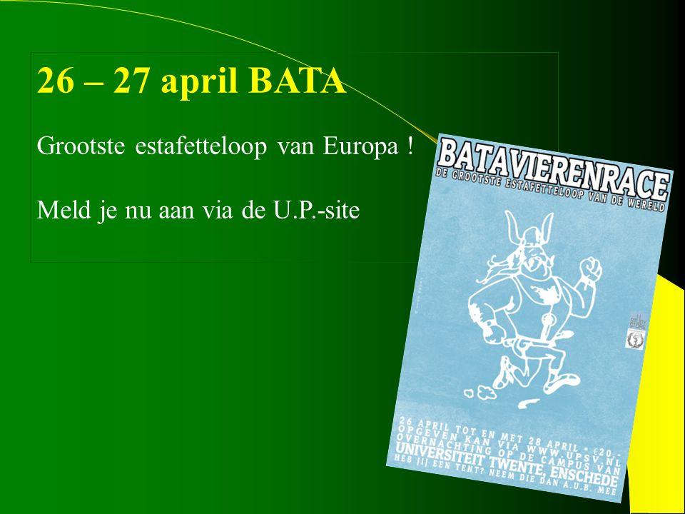 26 – 27 april BATA Grootste estafetteloop van Europa ! Meld je nu aan via de U.P.-site