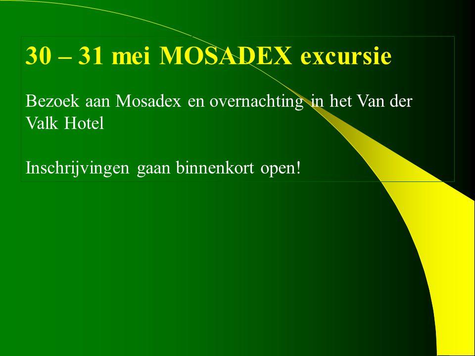 30 – 31 mei MOSADEX excursie Bezoek aan Mosadex en overnachting in het Van der Valk Hotel Inschrijvingen gaan binnenkort open!