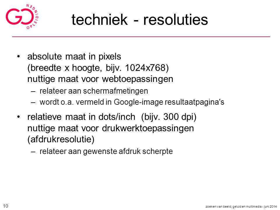 techniek - resoluties absolute maat in pixels (breedte x hoogte, bijv. 1024x768) nuttige maat voor webtoepassingen –relateer aan schermafmetingen –wor