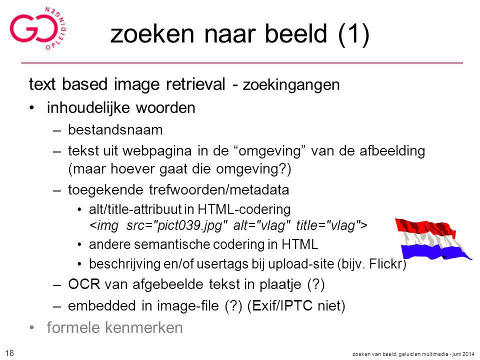 """zoeken naar beeld (1) text based image retrieval - zoekingangen inhoudelijke woorden –bestandsnaam –tekst uit webpagina in de """"omgeving"""" van de afbeel"""