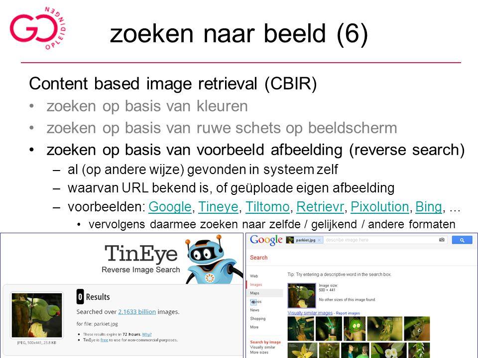 zoeken naar beeld (6) Content based image retrieval (CBIR) zoeken op basis van kleuren zoeken op basis van ruwe schets op beeldscherm zoeken op basis