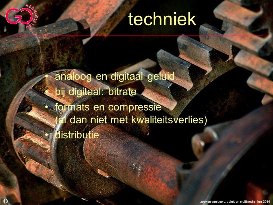 techniek analoog en digitaal geluid bij digitaal: bitrate formats en compressie (al dan niet met kwaliteitsverlies) distributie zoeken van beeld, gelu