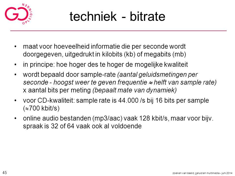 techniek - bitrate maat voor hoeveelheid informatie die per seconde wordt doorgegeven, uitgedrukt in kilobits (kb) of megabits (mb) in principe: hoe h