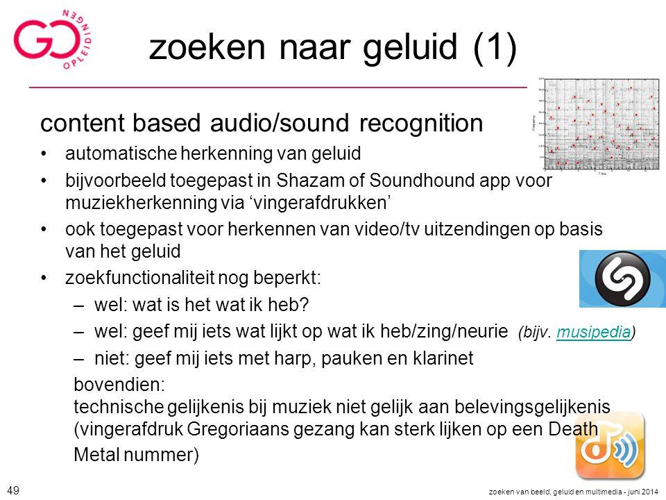 zoeken naar geluid (1) content based audio/sound recognition automatische herkenning van geluid bijvoorbeeld toegepast in Shazam of Soundhound app voo