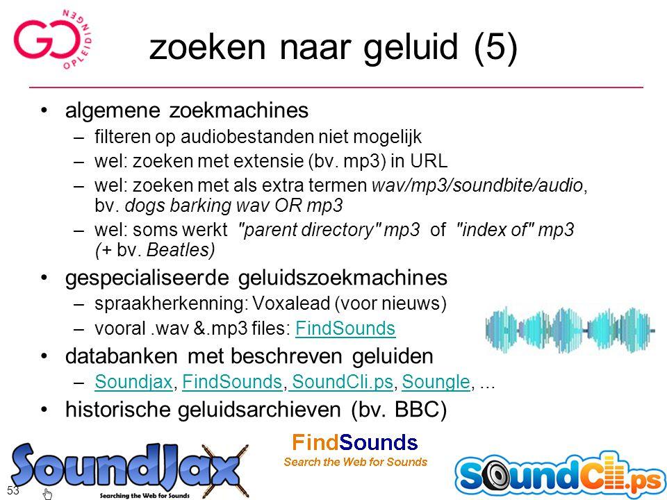zoeken naar geluid (5) algemene zoekmachines –filteren op audiobestanden niet mogelijk –wel: zoeken met extensie (bv. mp3) in URL –wel: zoeken met als