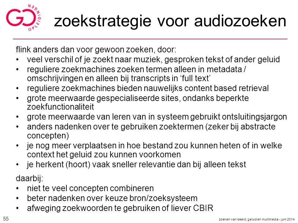 zoekstrategie voor audiozoeken flink anders dan voor gewoon zoeken, door: veel verschil of je zoekt naar muziek, gesproken tekst of ander geluid regul