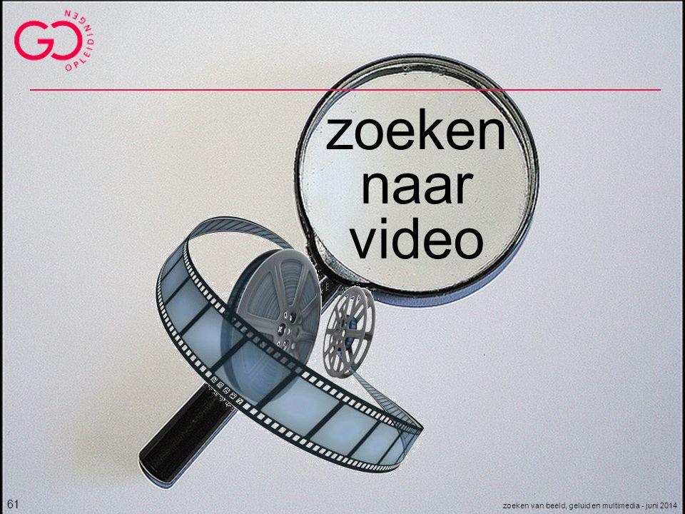 zoeken naar video zoeken van beeld, geluid en multimedia - juni 2014 61