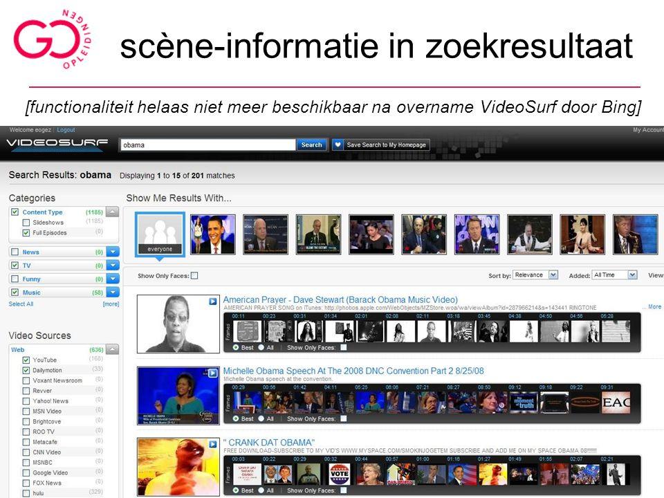 [functionaliteit helaas niet meer beschikbaar na overname VideoSurf door Bing] zoeken van beeld, geluid en multimedia - april 2013 63 scène-informatie