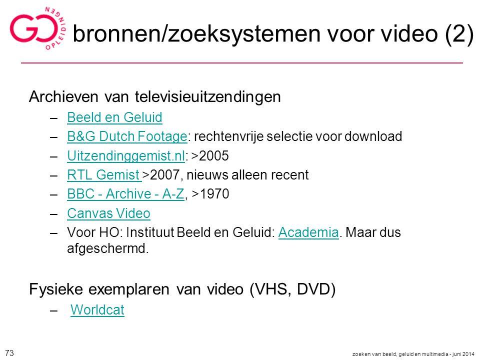 bronnen/zoeksystemen voor video (2) Archieven van televisieuitzendingen –Beeld en GeluidBeeld en Geluid –B&G Dutch Footage: rechtenvrije selectie voor