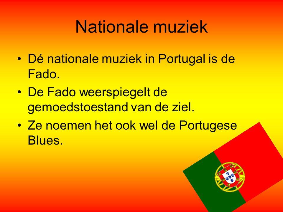 Nationale muziek Dé nationale muziek in Portugal is de Fado. De Fado weerspiegelt de gemoedstoestand van de ziel. Ze noemen het ook wel de Portugese B