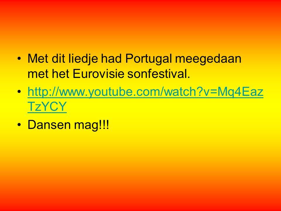 ]]]]] Met dit liedje had Portugal meegedaan met het Eurovisie sonfestival. http://www.youtube.com/watch?v=Mq4Eaz TzYCYhttp://www.youtube.com/watch?v=M