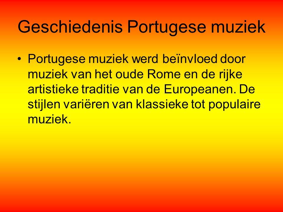 Geschiedenis Portugese muziek Portugese muziek werd beïnvloed door muziek van het oude Rome en de rijke artistieke traditie van de Europeanen. De stij