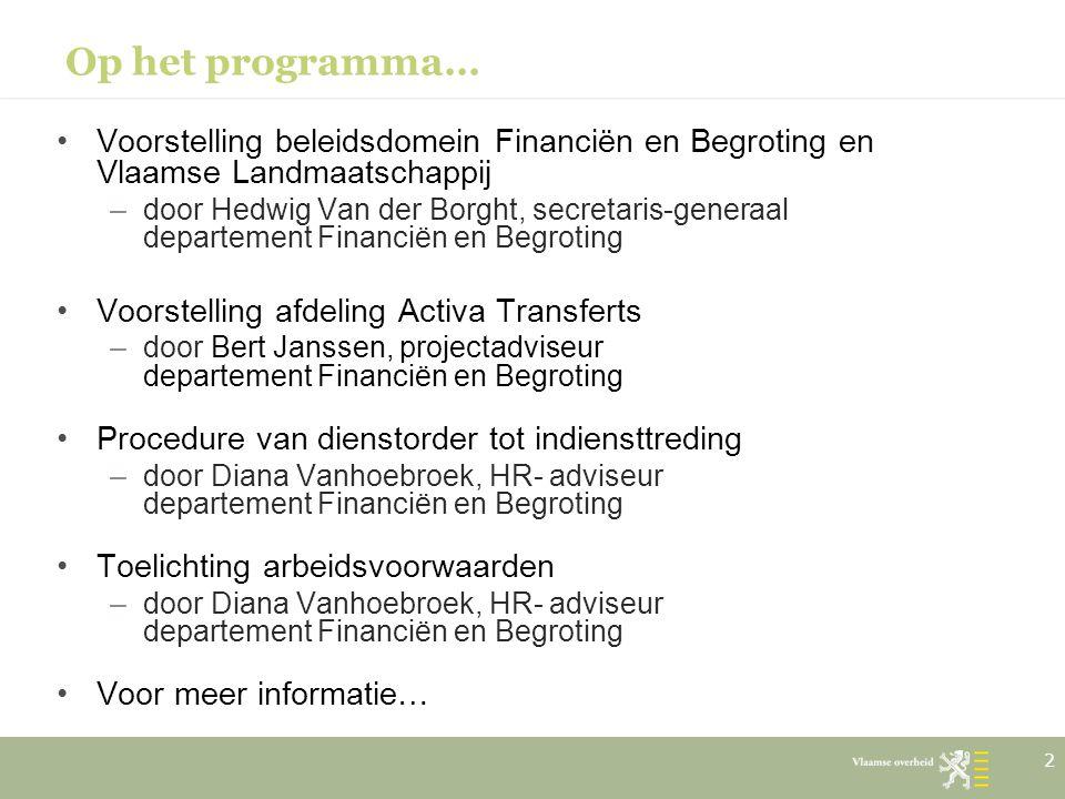 Op het programma… Voorstelling beleidsdomein Financiën en Begroting en Vlaamse Landmaatschappij –door Hedwig Van der Borght, secretaris-generaal depar