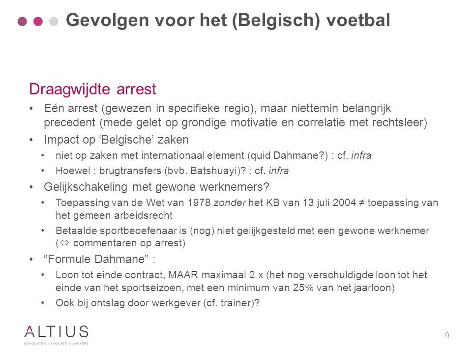 9 Draagwijdte arrest Eén arrest (gewezen in specifieke regio), maar niettemin belangrijk precedent (mede gelet op grondige motivatie en correlatie met