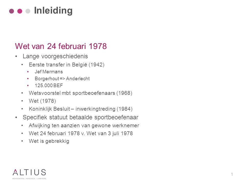 1 Wet van 24 februari 1978 Lange voorgeschiedenis Eerste transfer in België (1942) Jef Mermans Borgerhout => Anderlecht 125.000 BEF Wetsvoorstel mbt s