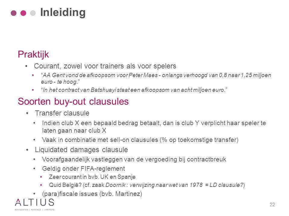 """22 Praktijk Courant, zowel voor trainers als voor spelers """"AA Gent vond de afkoopsom voor Peter Maes - onlangs verhoogd van 0,8 naar 1,25 miljoen euro"""