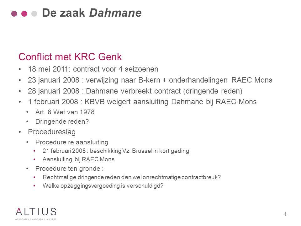 4 Conflict met KRC Genk 18 mei 2011: contract voor 4 seizoenen 23 januari 2008 : verwijzing naar B-kern + onderhandelingen RAEC Mons 28 januari 2008 :