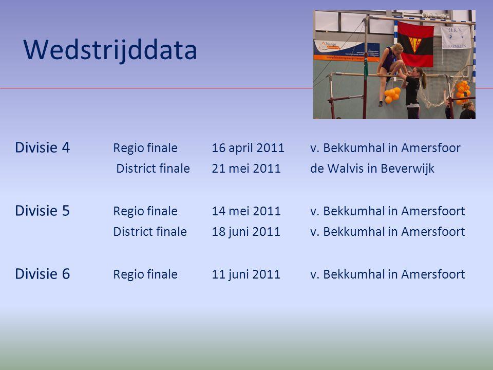 Wedstrijddata Divisie 4 Regio finale16 april 2011 v. Bekkumhal in Amersfoor District finale21 mei 2011 de Walvis in Beverwijk Divisie 5 Regio finale 1