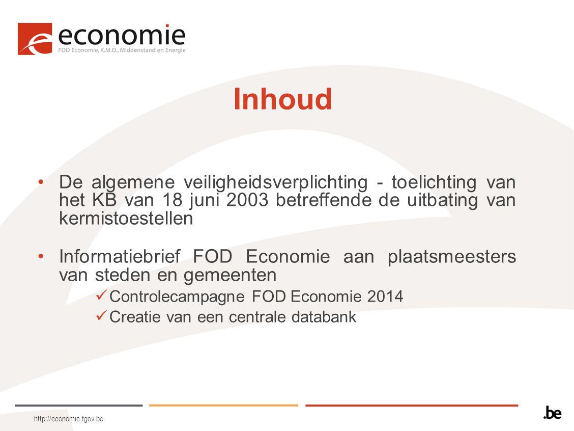 http://economie.fgov.be Inhoud De algemene veiligheidsverplichting - toelichting van het KB van 18 juni 2003 betreffende de uitbating van kermistoeste