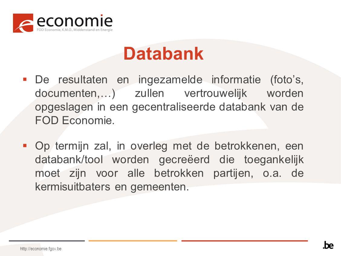 http://economie.fgov.be Databank  De resultaten en ingezamelde informatie (foto's, documenten,…) zullen vertrouwelijk worden opgeslagen in een gecent