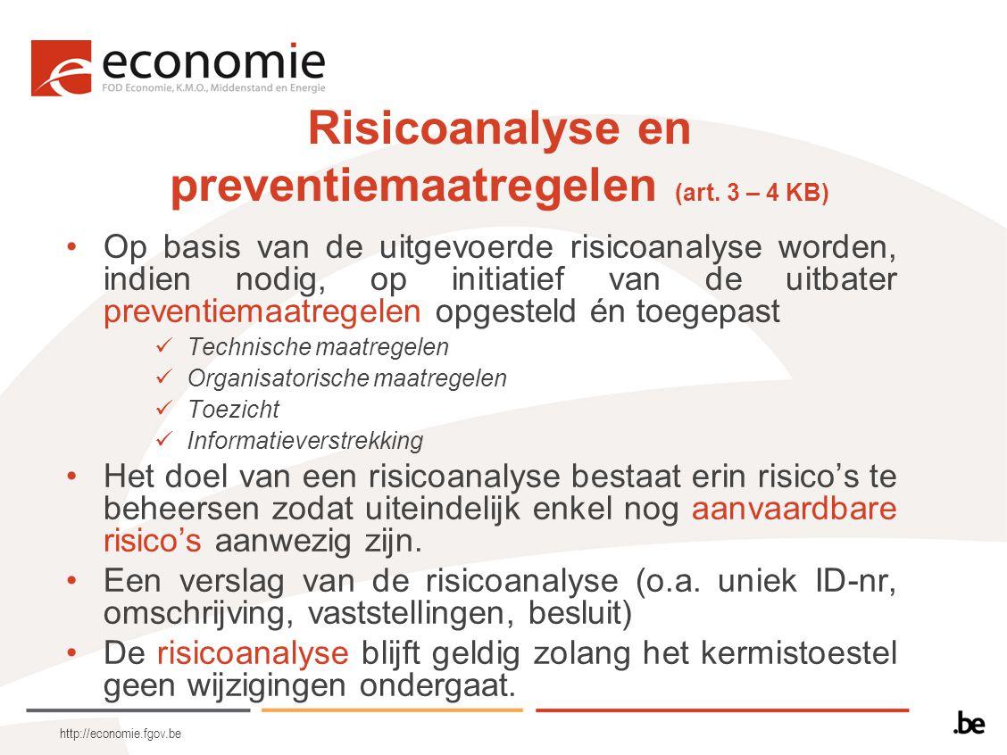 http://economie.fgov.be Risicoanalyse en preventiemaatregelen (art. 3 – 4 KB) Op basis van de uitgevoerde risicoanalyse worden, indien nodig, op initi