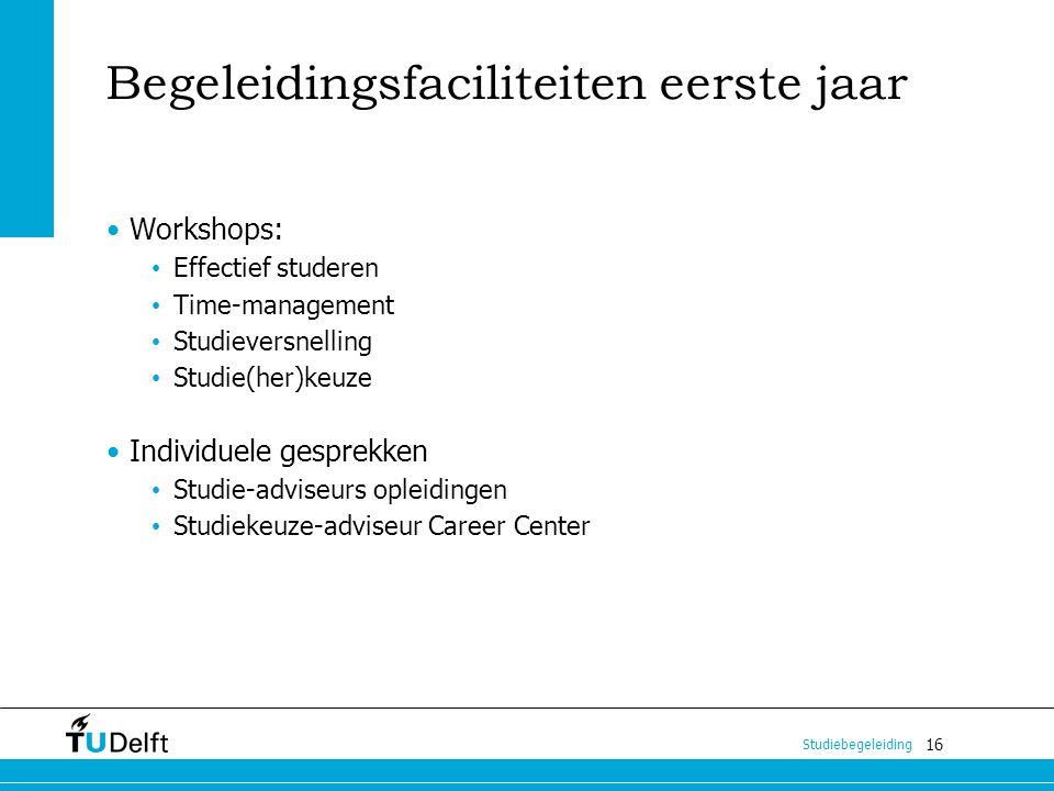 16 Studiebegeleiding Begeleidingsfaciliteiten eerste jaar Workshops: Effectief studeren Time-management Studieversnelling Studie(her)keuze Individuele