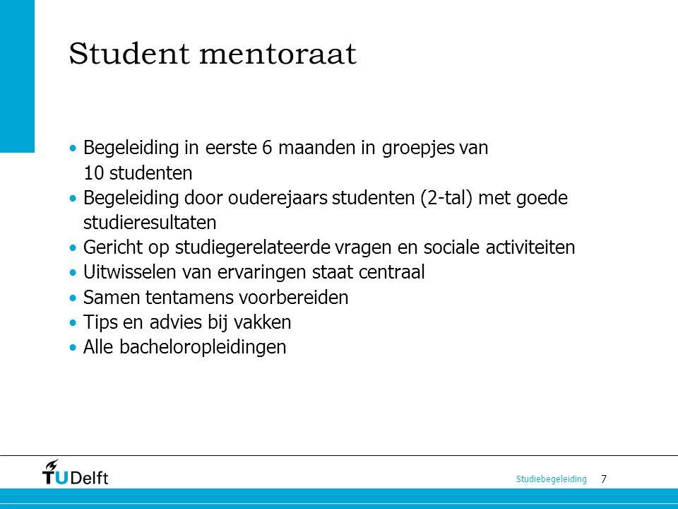 7 Studiebegeleiding Student mentoraat Begeleiding in eerste 6 maanden in groepjes van 10 studenten Begeleiding door ouderejaars studenten (2-tal) met