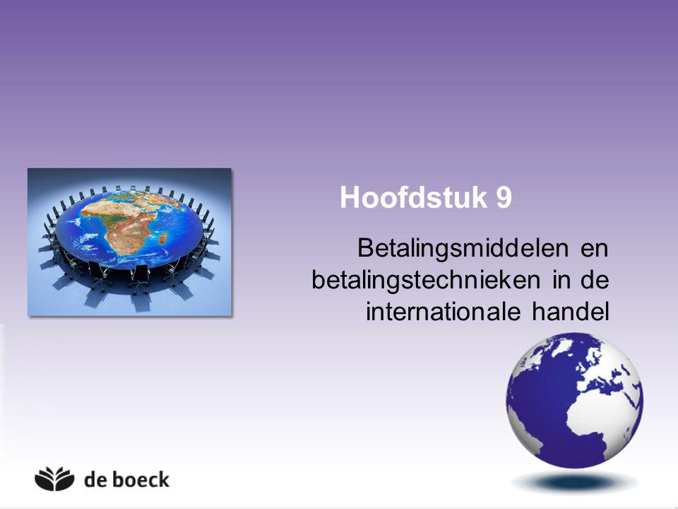 Hoofdstuk 9 Betalingsmiddelen en betalingstechnieken in de internationale handel