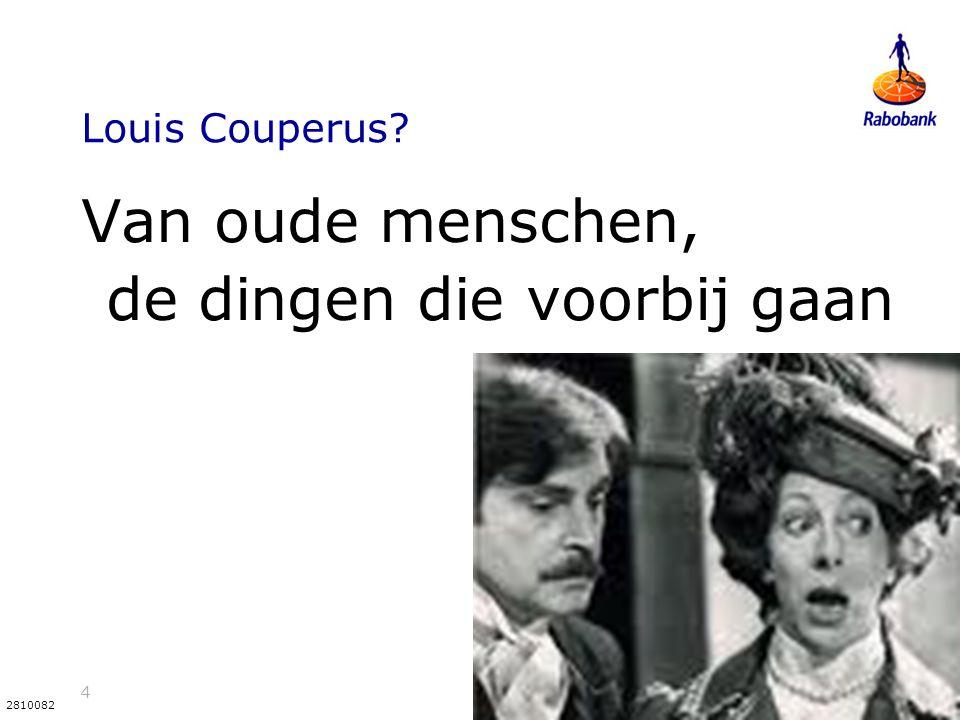 4 2810082 Louis Couperus? Van oude menschen, de dingen die voorbij gaan