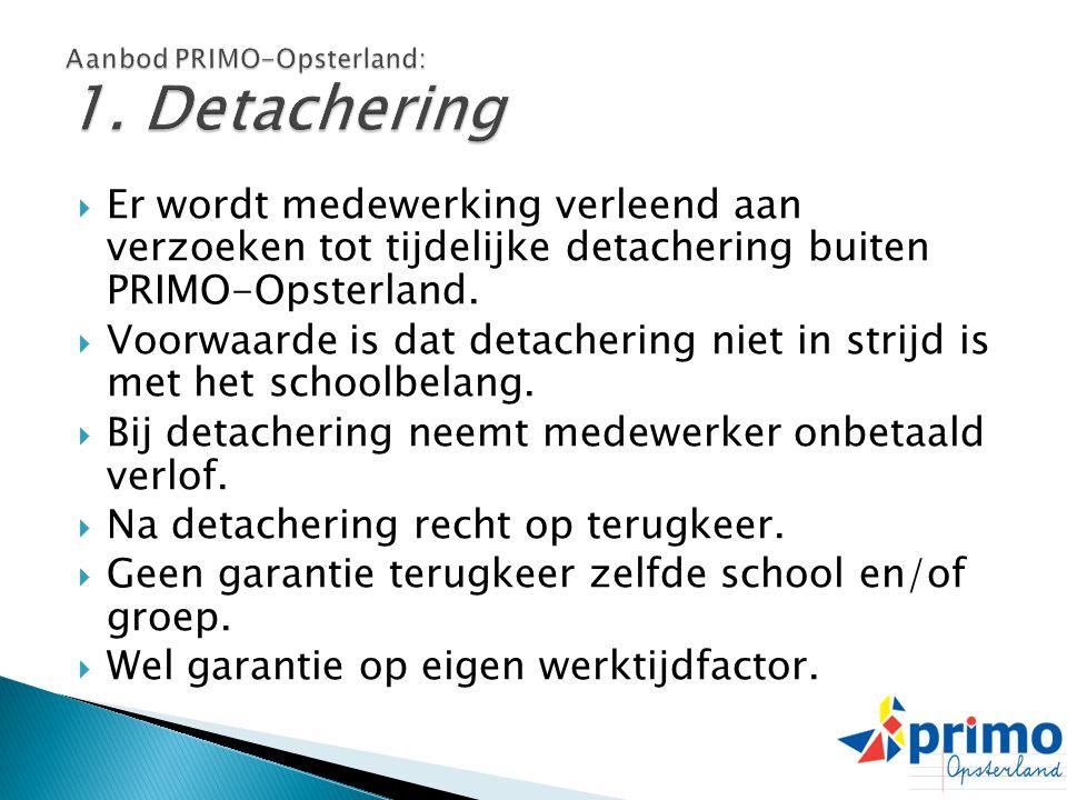  Er wordt medewerking verleend aan verzoeken tot tijdelijke detachering buiten PRIMO-Opsterland.