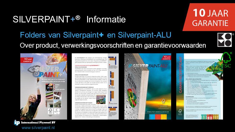 Voor de eindgebruiker: www.silverpaint.nlwww.silverpaint.nl SILVERPAINT+ website SILVERPAINT+ ® website + + + Gebruikswenken toegespitst op Silverpaint+ (obv VVNH) + + Downloads (certificaten) + + Productinfo + + Garantievoorwaarden + + Verkoopadressen + + Gekoppeld aan QR-code op sticker op plaat = Silverpaint + www.silverpaint.nl