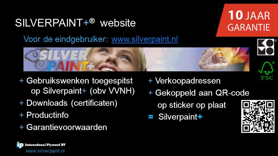 Voor de eindgebruiker: www.silverpaint.nlwww.silverpaint.nl SILVERPAINT+ website SILVERPAINT+ ® website + + + Gebruikswenken toegespitst op Silverpain