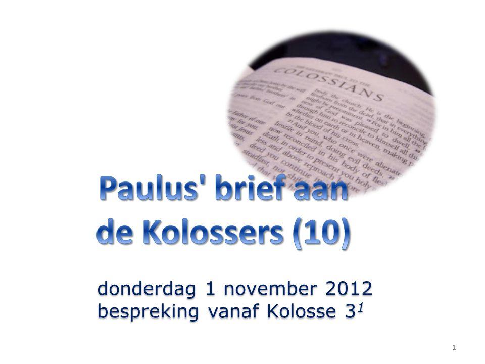 1 donderdag 1 november 2012 bespreking vanaf Kolosse 3 1 donderdag 1 november 2012 bespreking vanaf Kolosse 3 1