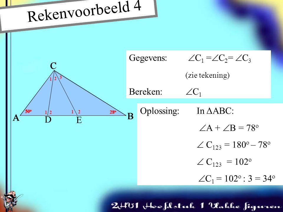 Rekenvoorbeeld 3 Gegeven:  T 1 = 74 o Bereken:  T 2 Oplossing:  T 12 = een gestrekte hoek  T 2 = 180 o – 74 o  T 2 = 106 o Hóóóóó, Eérst zelf pro