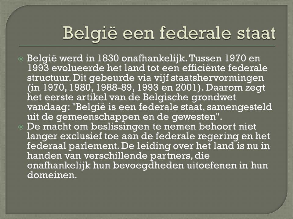 België werd in 1830 onafhankelijk.