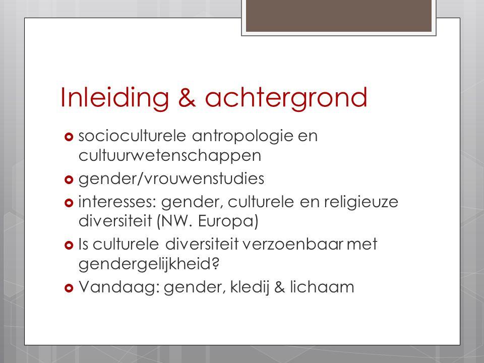 Inleiding & achtergrond  socioculturele antropologie en cultuurwetenschappen  gender/vrouwenstudies  interesses: gender, culturele en religieuze di