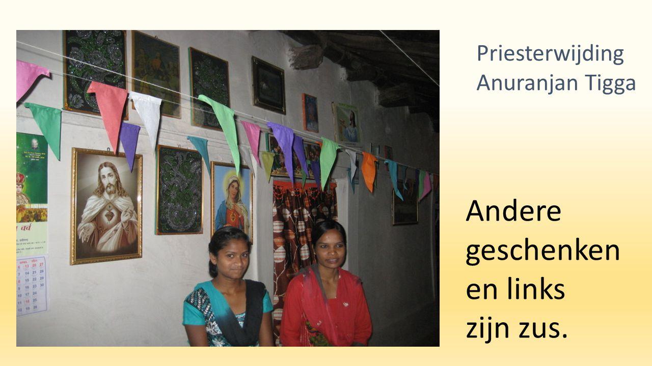 Andere geschenken en links zijn zus. Priesterwijding Anuranjan Tigga